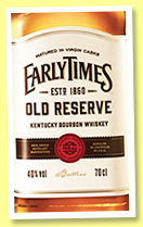 Early Times 'Old Reserve' (40%, OB, bourbon, +/-2018)