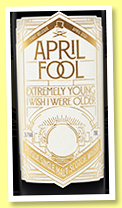 April Fool 'Extremely Young' (51.7%, The Whisky Exchange, Speyside Single Malt, First Release, 1st fill bourbon, 869 bottles, 2021)